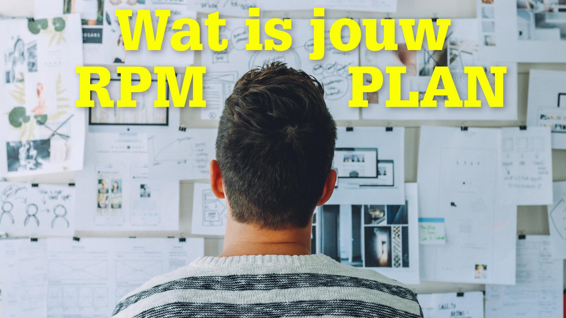 Wat is jouw RPM-plan?