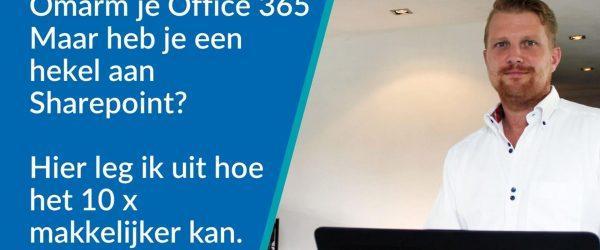 Omarm je Office 365 maar heb je een hekel aan Sharepoint?